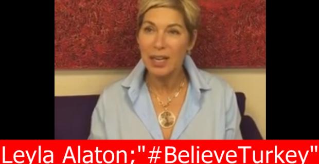 """Leyla Alaton'dan dünyaya çağrı; """"Ben Türkiye'ye inanıyorum, siz de inanın"""""""