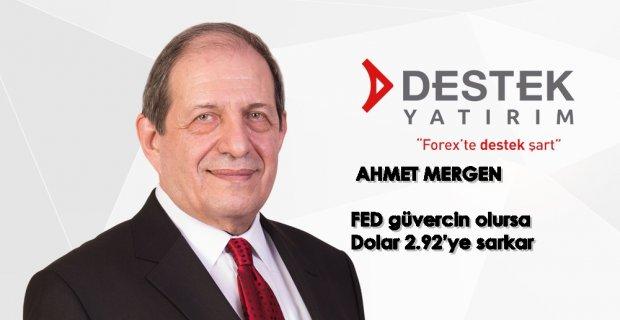 """Ahmet Mergen: """"FED güvercin olursa Dolar 2.92'ye sarkar"""""""