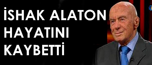 Alarko Holding Onursal Başkanı İshak Alaton hayatını kaybetti