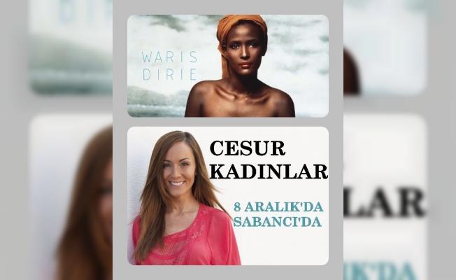 Sabancı Vakfı, dünyaca ünlü 2 cesur kadını ağırlıyor