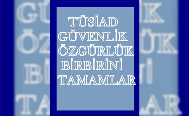 TÜSİAD'dan özgürlükler açıklaması