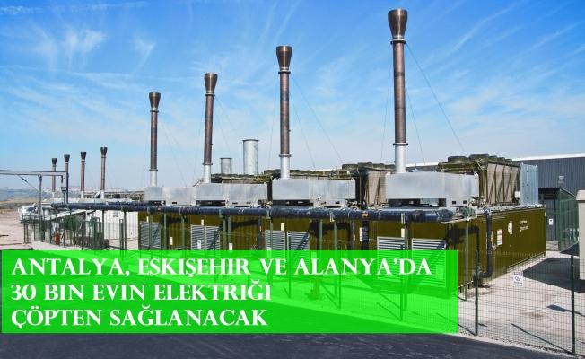 Antalya, Eskişehir ve Alanya'da 30 bin evin elektriği çöpten sağlanacak