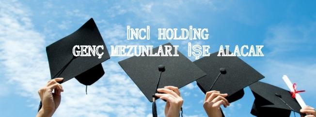 İnci Holding yeni mezun gençleri işe alacak