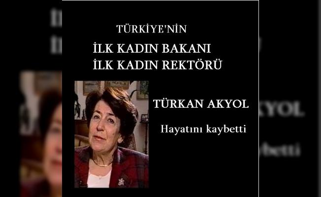 Türkiye'nin ilk kadın bakanı ve ilk kadın rektörü olan Türkan Akyol yaşamını yitirdi Türkan Akyol kimdir?