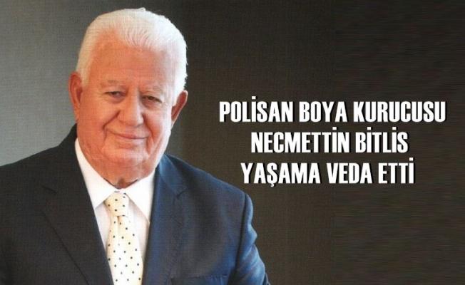 Polisan Boya'nın kurucusu Necmettin Bitlis hayatını kaybetti Necmettin Bitlis kimdir?