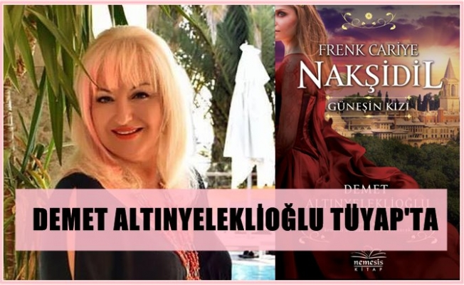 Demet Altınyeleklioğlu yeni kitabı Nakşidil ile Tüyap'ta