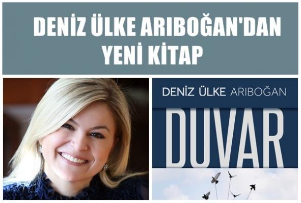 """Prof.Deniz Ülke Arıboğan'ın yeni kitabı """"Duvar"""" 2.baskıyı yaptı"""