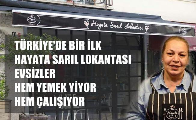 Türkiye'de bir ilk:Ayşe Tükrükçü'nün evsizlere ücretsiz  yemek ve iş veren Hayata Sarıl Lokantası açıldı
