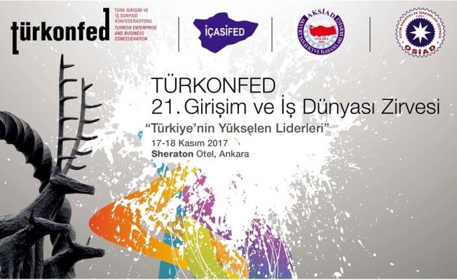 TÜRKONFED 21.Girişim ve İş Dünyası Zirvesi 18 Kasım'da Ankara'da