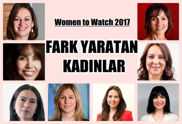 Women to Watch 2017 'Fark Yaratan Kadınlar' açıklandı