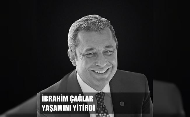İş dünyası yasta, İTO Başkanı İbrahim Çağlar, yaşamını yitirdi