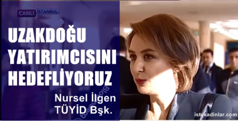 """TÜYİD Başkanı Nursel İlgen;""""Uzakdoğu yatırımcısına biraz daha eğilmeyi hedefliyoruz"""""""