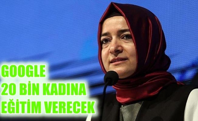 Aile Bakanı açıkladı, Google 20 bin kadına eğitim verecek