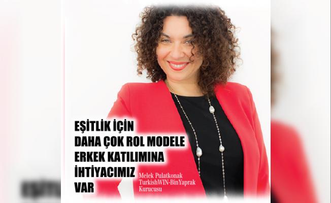 """Melek Pulatkonak,""""Eşitlik için daha çok rol modele ve erkek katılımına ihtiyacımız var"""""""