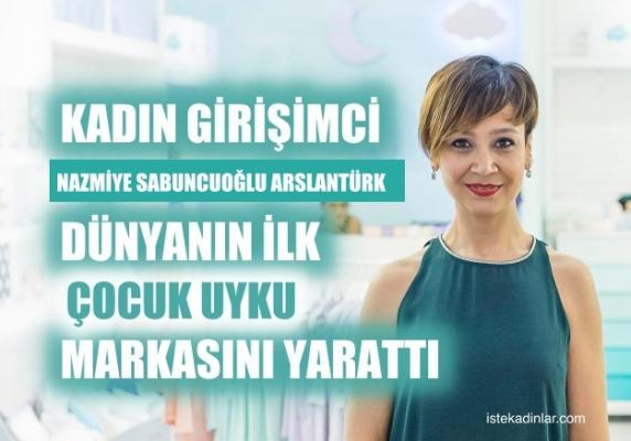 Nazmiye Sabuncuoğlu Arslantürk, çocuklar için dünyanın ilk uyku markasını yarattı