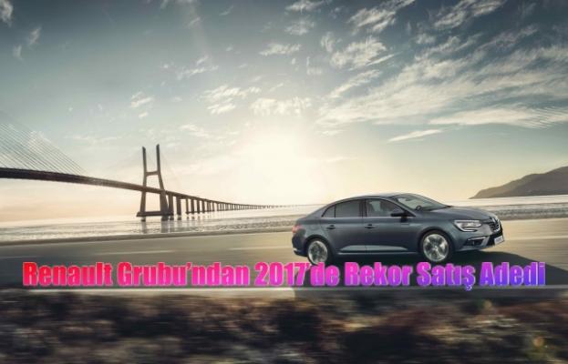Renault Grubu'ndan 2017'de rekor kırdı