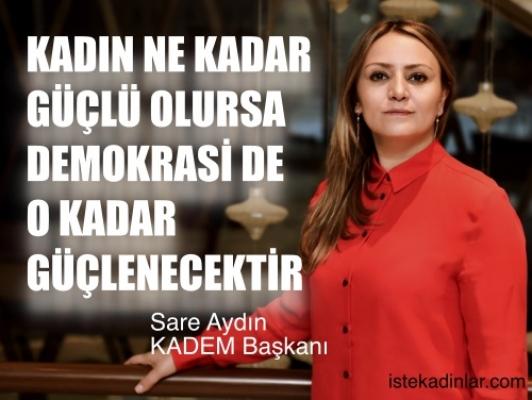 """Sare Aydın Yılmaz,""""Kadın ne kadar güçlü olursa demokrasi de o kadar güçlenecek"""""""