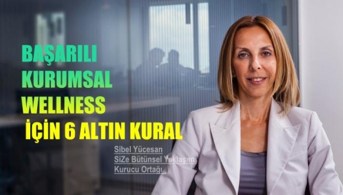 Sibel Yücesan'dan başarılı kurumsal wellness için 6 altın kural