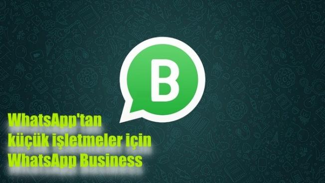 WhatsApp'tan küçük işletmeler için WhatsApp Business açıldı