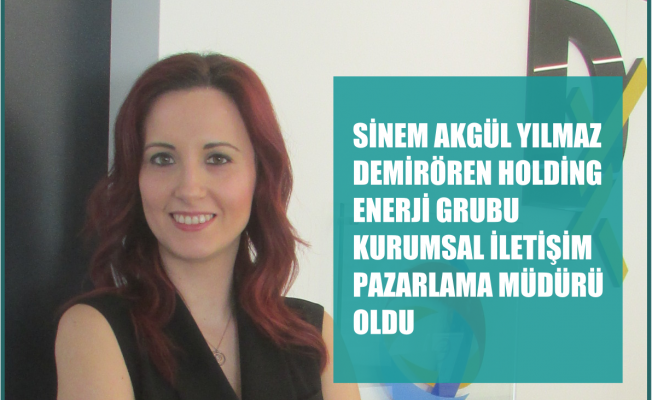Demirören Holding Enerji Grubu'nda Sinem Akgül Yılmaz'a üst düzey atama