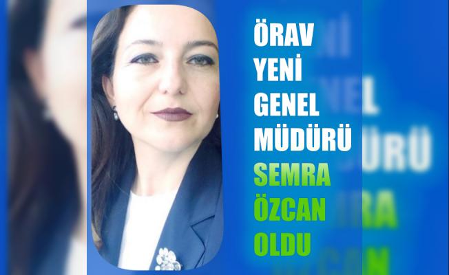 ÖRAV'ın yeni genel müdürü Semra Özcan oldu
