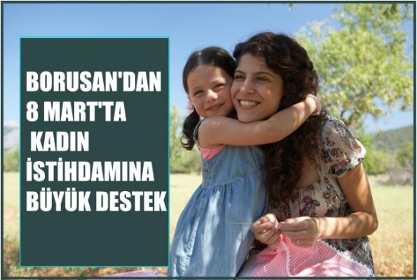 Borusan'dan 8 Mart'ta kadın istihdamına büyük destek