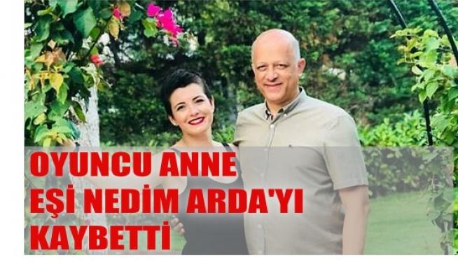 Oyuncu Anne Şermin Yaşar, eşi Nedim Arda'yı kaybetti