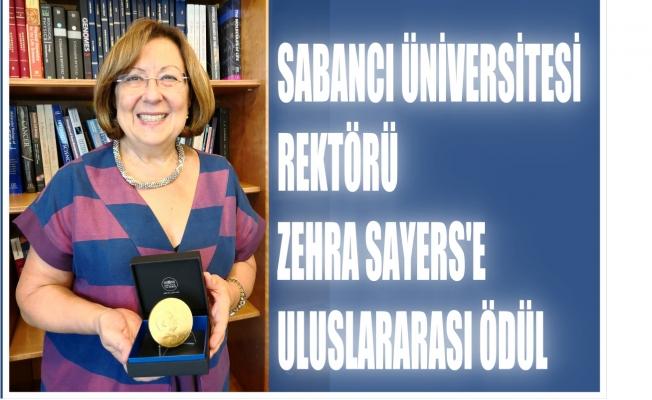 Sabancı Üniversitesi Rektörü Zehra Sayers'e Uluslararası Ödül