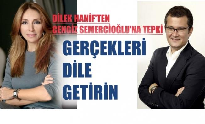 Dilek Hanif'ten Cengiz Semercioğlu'na tepki