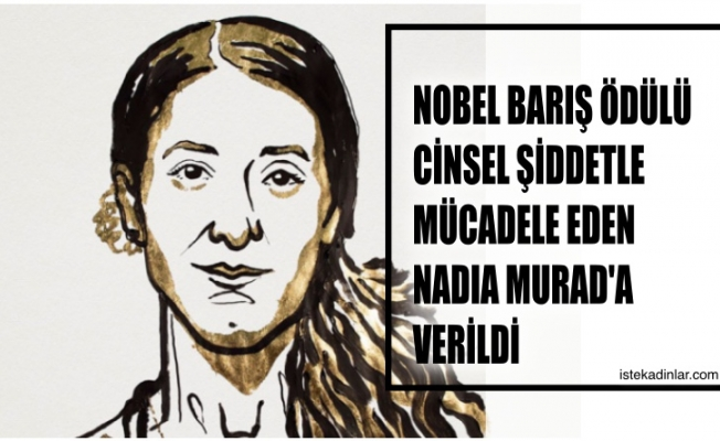 Cinsel şiddetle mücadele eden Nadia Murad, Nobel Barış Ödülü'nün sahibi oldu, Nadia Murad kimdir?