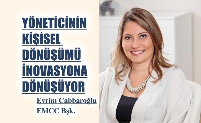 """EMCC Başkanı Evrim Cabbaroglu,""""Yöneticinin kişisel dönüşümü inovasyona dönüşüyor"""""""