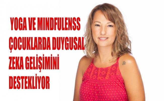Yoga ve Mindfulness çocuklarda duygusal zekâ gelişimini destekliyor