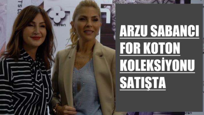 """""""Arzu Sabancı for Koton"""" koleksiyonu satışa çıktı"""