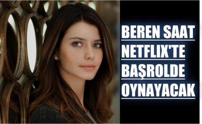 Beren Saat yeni dizisi 2018 2019 belli oldu, Netflix dizisinde baş rolde oynayacak