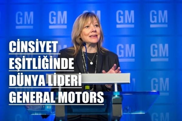 Cinsiyet eşitliğinde dünyanın en iyi şirketi; General Motors
