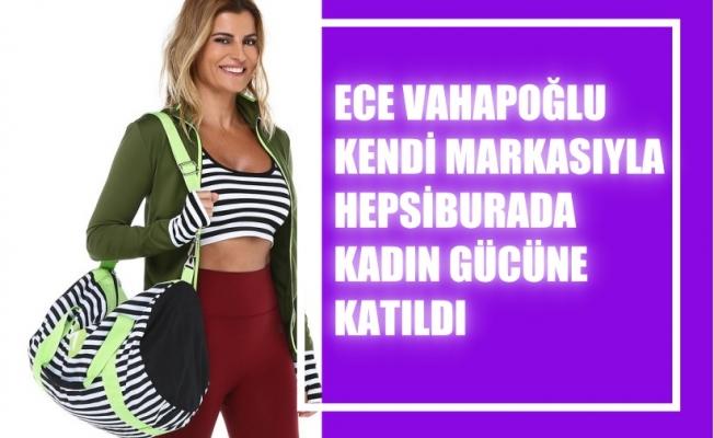 Ece Vahapoğlu, Fit 21 ile Hepsiburada'ya katıldı