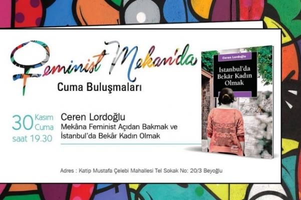 Feminist Mekan'da 'İstanbul'da Bekar Kadın Olmak' tartışılacak