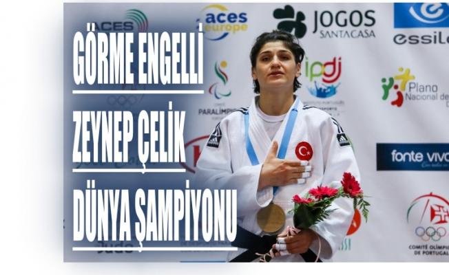 Görme engelli judocumuz Zeynep Çelik dünya şampiyonu oldu