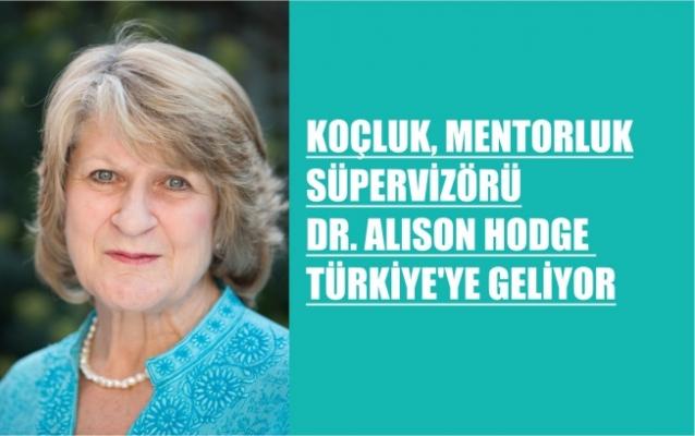 Koçluk, Mentorluk Süpervizörü Dr. Alison Hodge Türkiye'ye Geliyor