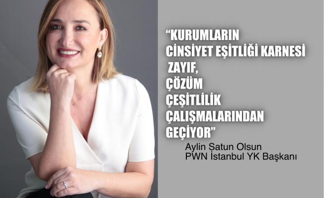 """Aylin Satun Olsun, """"Kurumların cinsiyet eşitliği karnesi zayıf, çözüm çeşitlilik çalışmalarından geçiyor"""""""