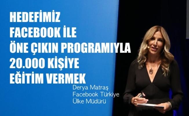"""Facebook Türkiye Ülke Direktörü Derya Matraş, """"Hedefimiz yeni programla 20 bin kişiye eğitim vermek"""""""