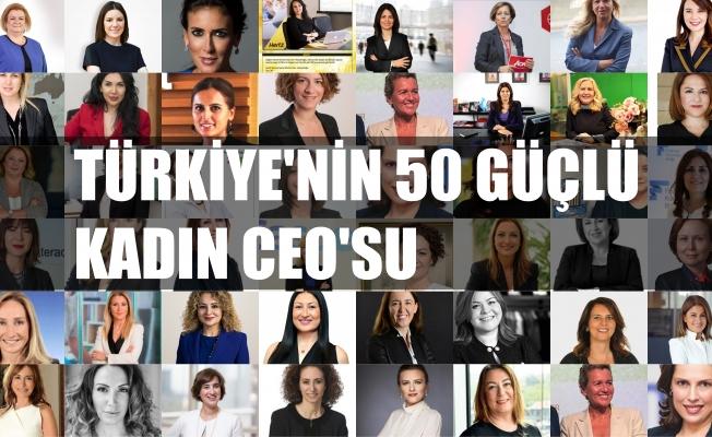 İşte Türkiye'nin En Güçlü 50 Kadın CEO'su