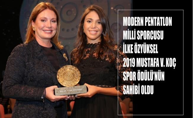 Modern Pentatlon Milli Sporcusu İlke Özyüksel  2019 Mustafa V. Koç Spor Ödülü'nün  Sahibi Oldu