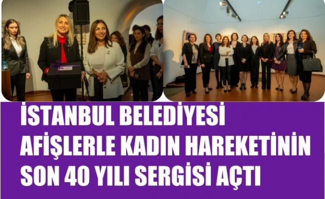 Afişlerle Kadın Hareketinin Son 40 Yılı Sergisi Açıldı