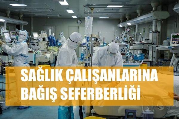 Coronavirüs Salgınında Sağlık Çalışanlarına Bağış Seferberliği