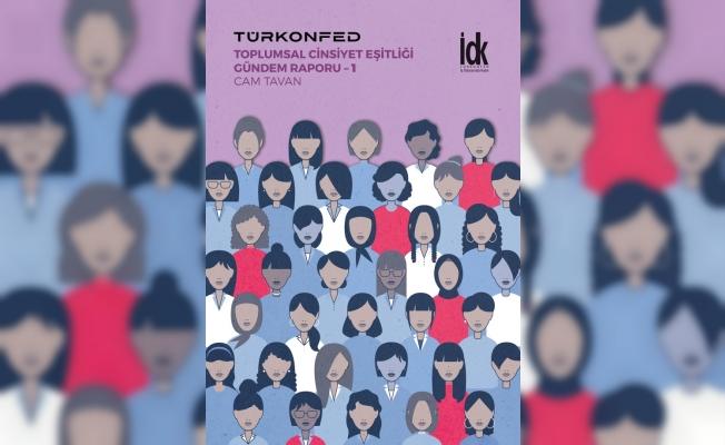 TÜRKONFED'in ilk Cinsiyet Eşitliği Raporu; Cam Tavan