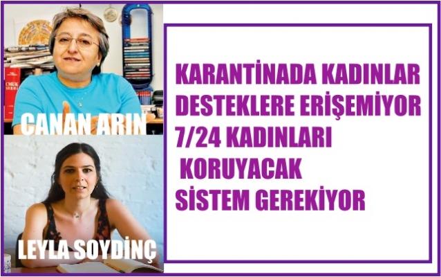 """Canan Arın ve Leyla Soydinç, """"Kadınlar desteklere erişemiyor, 7/24 kadınları koruyacak sistem gerekiyor"""""""
