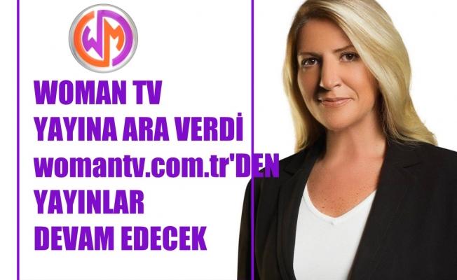 Woman TV Yayınlara Ara Verdi, İnternet Yayını Devam Edecek