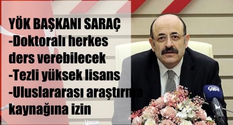 """YÖK Başkanı Saraç, """"Doktoralı herkes ders verebilecek"""""""