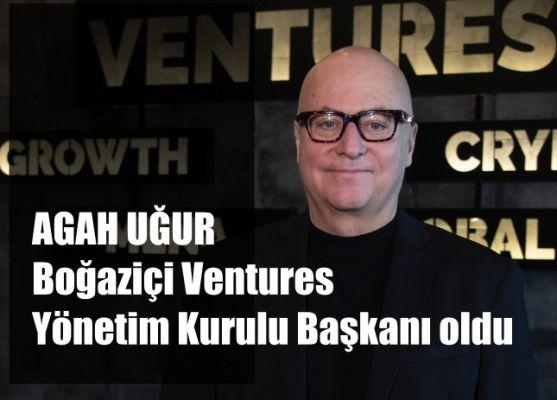 Agah Uğur, Boğaziçi Ventures'ın Ortağı ve Yönetim Kurulu Başkanı Oldu